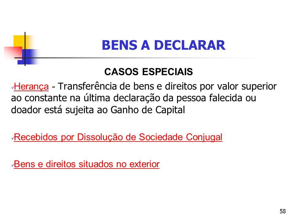 BENS A DECLARAR CASOS ESPECIAIS