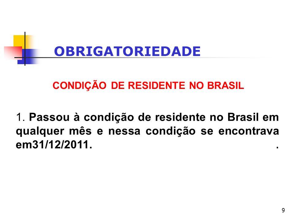 CONDIÇÃO DE RESIDENTE NO BRASIL