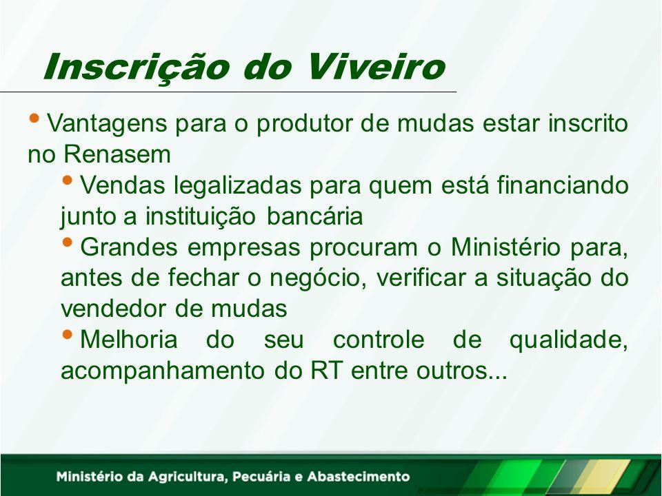Inscrição do Viveiro Vantagens para o produtor de mudas estar inscrito no Renasem.