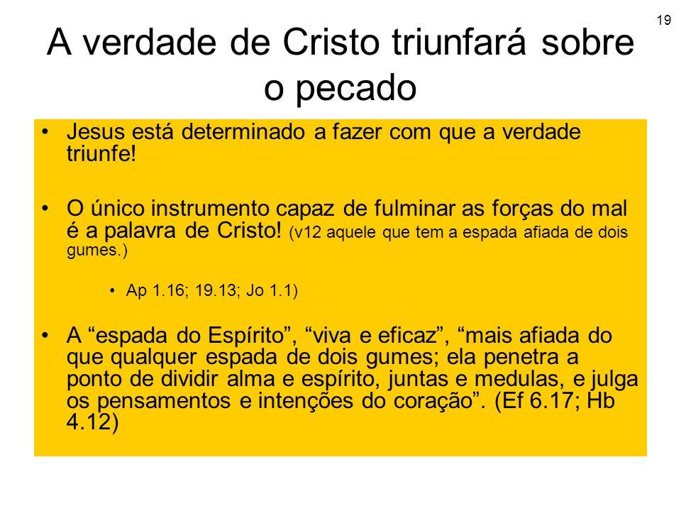 A verdade de Cristo triunfará sobre o pecado