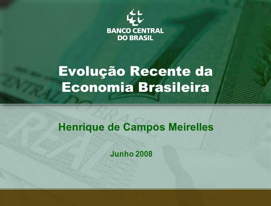 Evolução Recente da Economia Brasileira