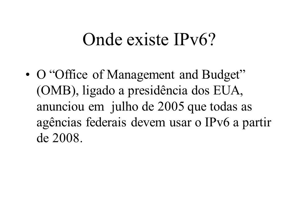 Onde existe IPv6