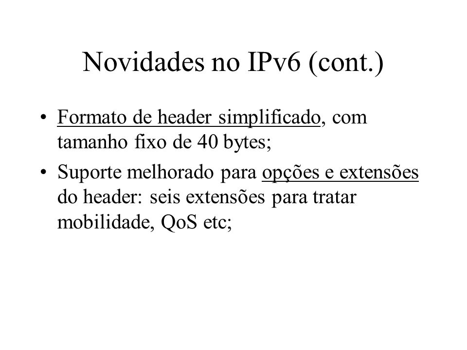 Novidades no IPv6 (cont.)