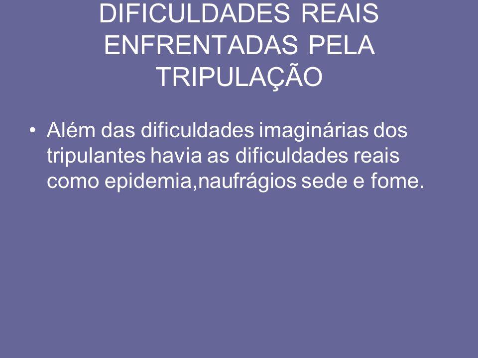 DIFICULDADES REAIS ENFRENTADAS PELA TRIPULAÇÃO