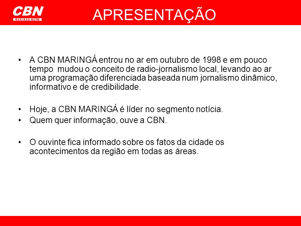 APRESENTAÇÃO CBN M A R I N G Á 95.5 FM