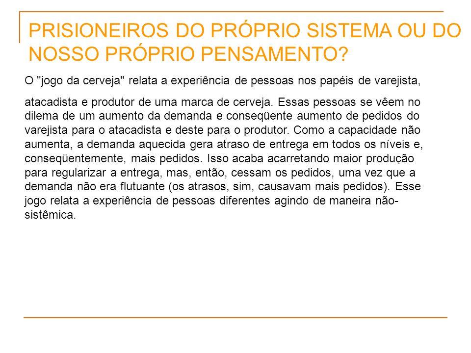 PRISIONEIROS DO PRÓPRIO SISTEMA OU DO NOSSO PRÓPRIO PENSAMENTO