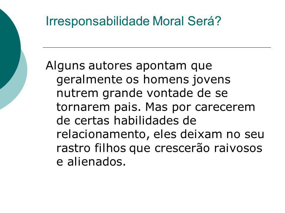 Irresponsabilidade Moral Será