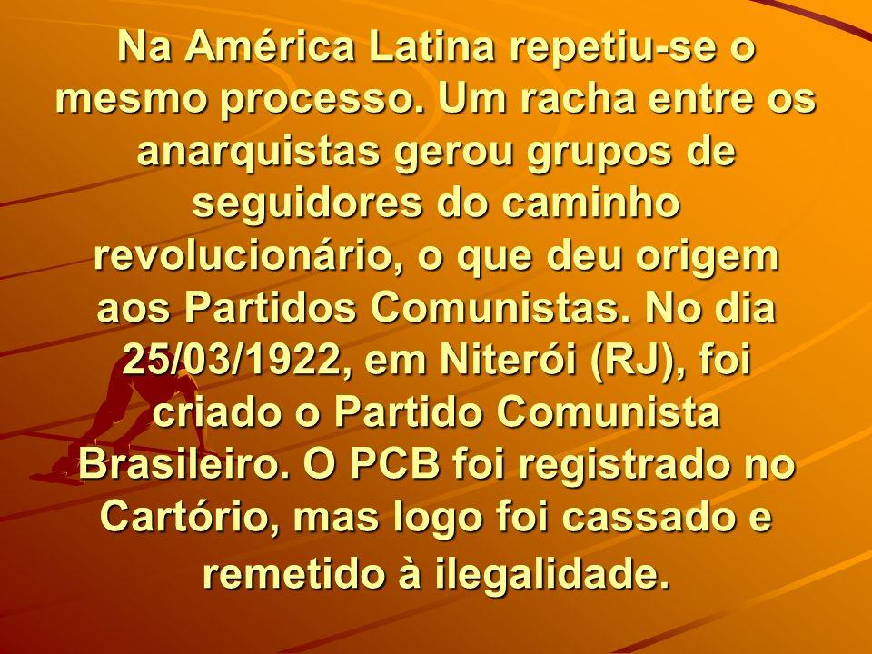Na América Latina repetiu-se o mesmo processo