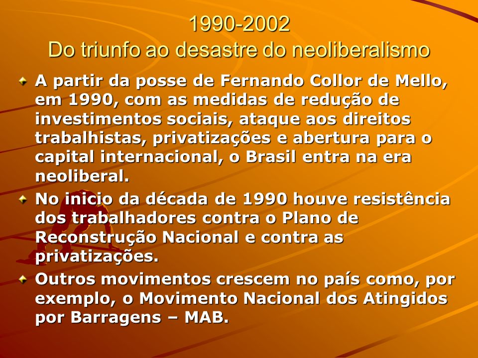 1990-2002 Do triunfo ao desastre do neoliberalismo
