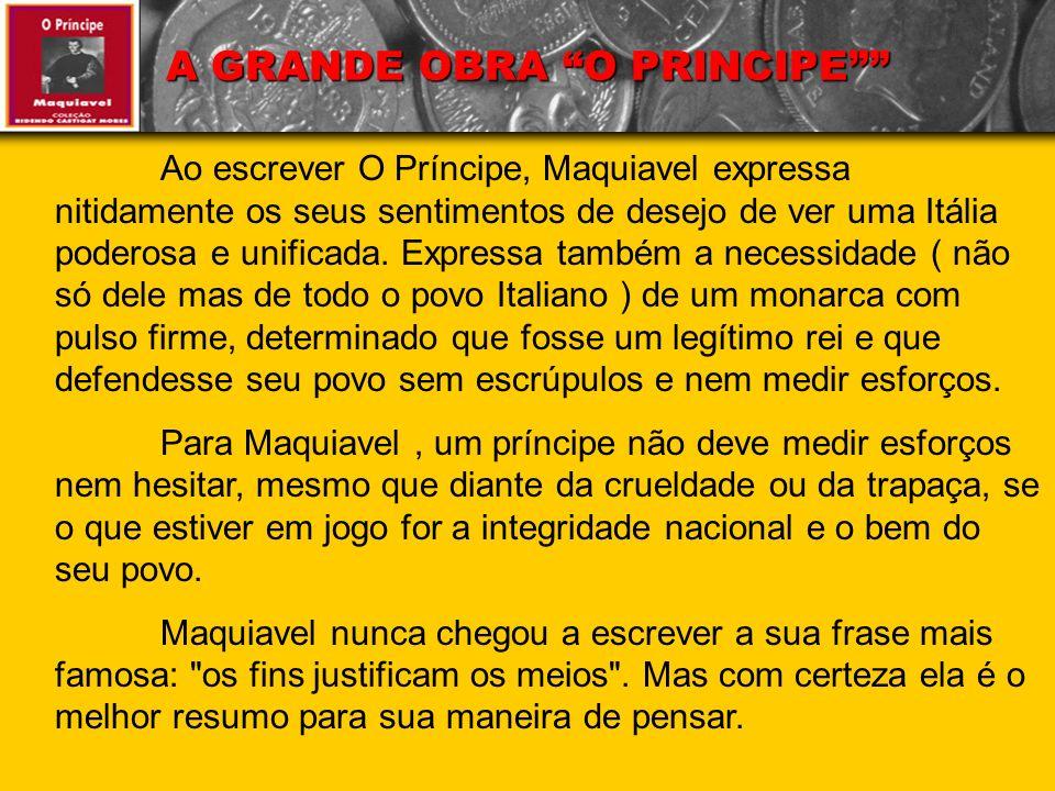 A GRANDE OBRA O PRINCIPE