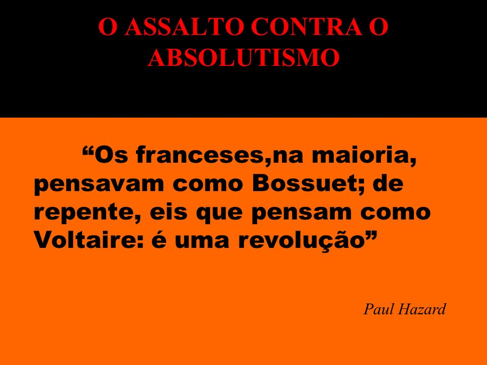 O ASSALTO CONTRA O ABSOLUTISMO