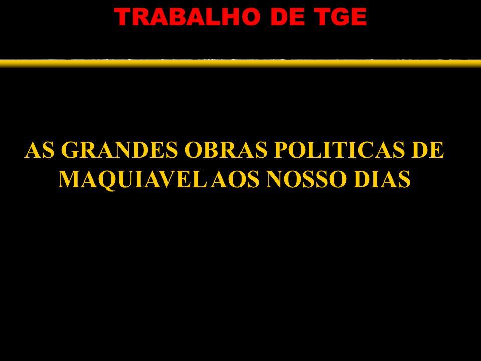 AS GRANDES OBRAS POLITICAS DE MAQUIAVEL AOS NOSSO DIAS