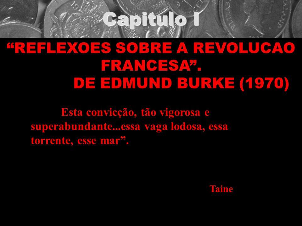 REFLEXOES SOBRE A REVOLUCAO FRANCESA . DE EDMUND BURKE (1970)