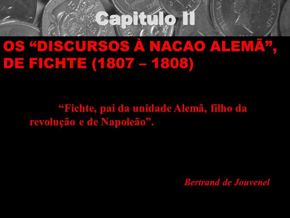 Capitulo II OS DISCURSOS À NACAO ALEMÃ , DE FICHTE (1807 – 1808)