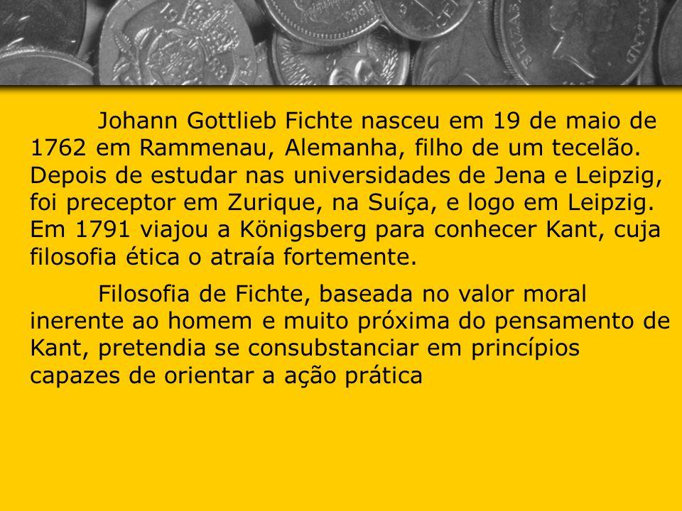 Johann Gottlieb Fichte nasceu em 19 de maio de 1762 em Rammenau, Alemanha, filho de um tecelão. Depois de estudar nas universidades de Jena e Leipzig, foi preceptor em Zurique, na Suíça, e logo em Leipzig. Em 1791 viajou a Königsberg para conhecer Kant, cuja filosofia ética o atraía fortemente.
