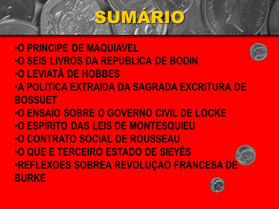 SUMÁRIO O PRINCIPE DE MAQUIAVEL O SEIS LIVROS DA REPUBLICA DE BODIN