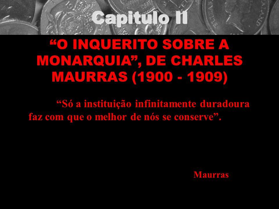 O INQUERITO SOBRE A MONARQUIA , DE CHARLES MAURRAS (1900 - 1909)
