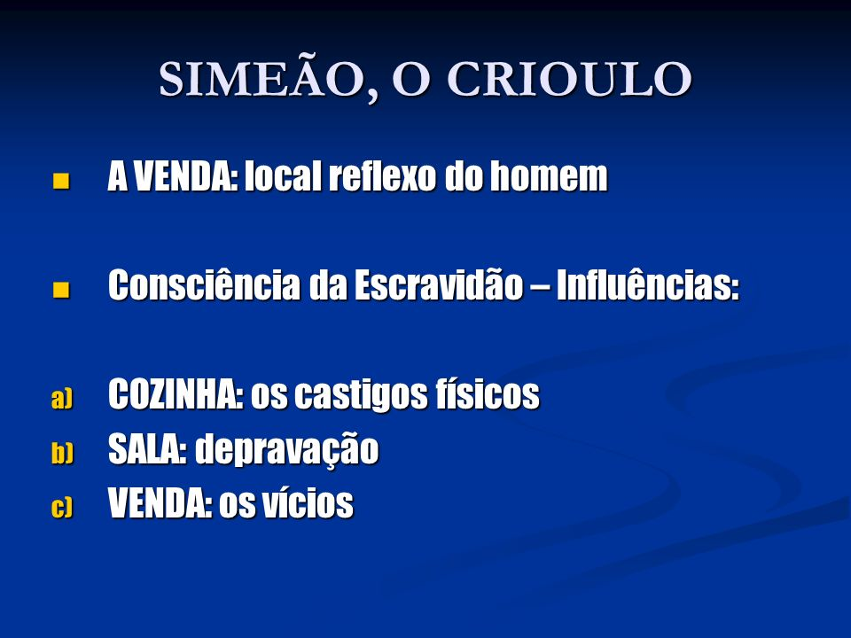 SIMEÃO, O CRIOULO A VENDA: local reflexo do homem