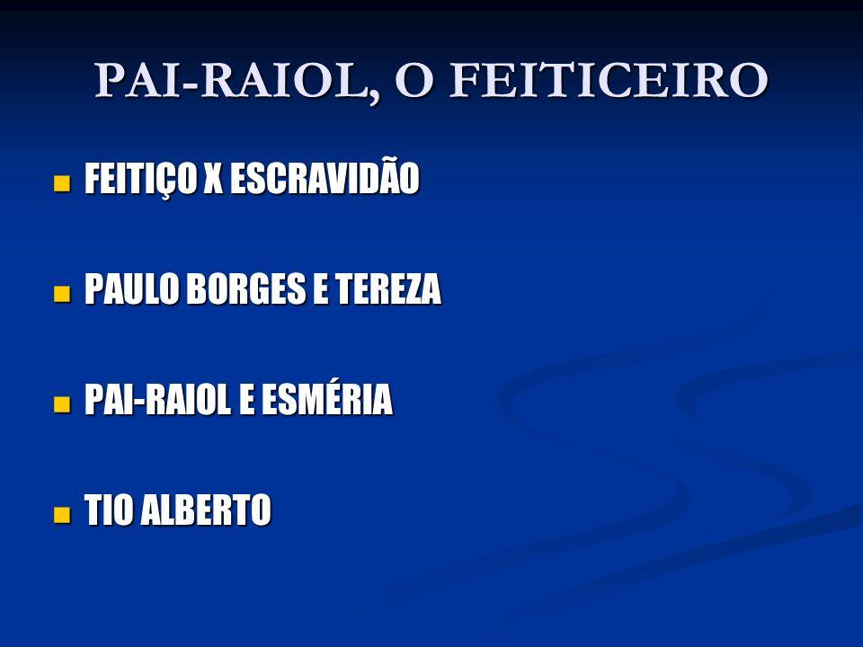 PAI-RAIOL, O FEITICEIRO