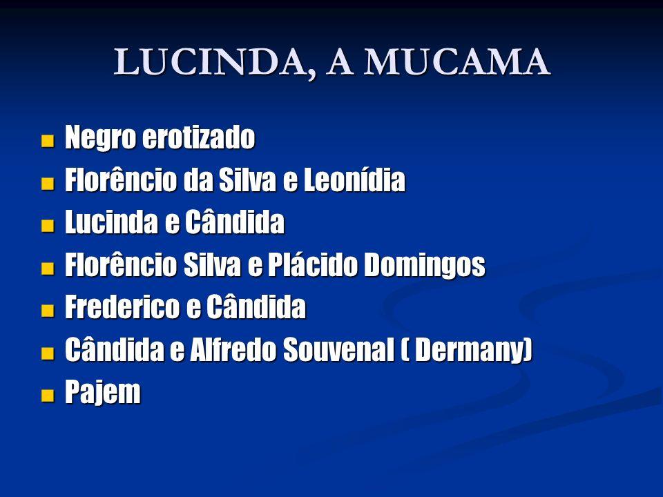 LUCINDA, A MUCAMA Negro erotizado Florêncio da Silva e Leonídia