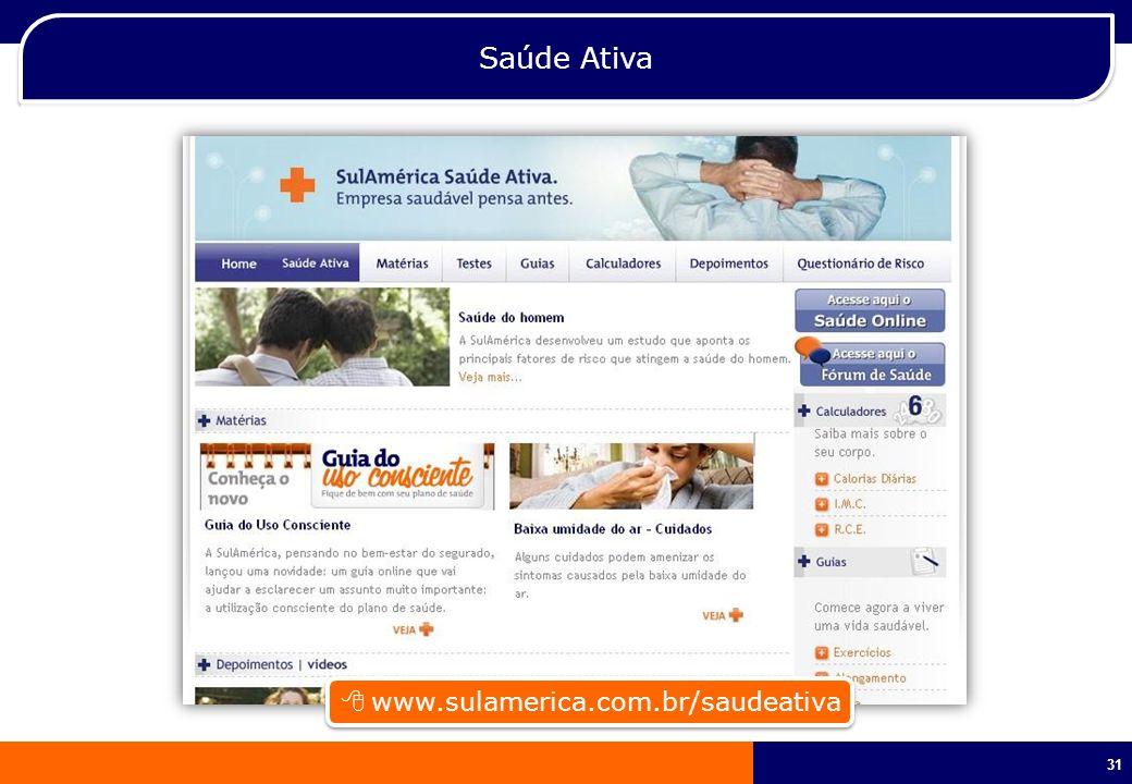 Saúde Ativa  www.sulamerica.com.br/saudeativa