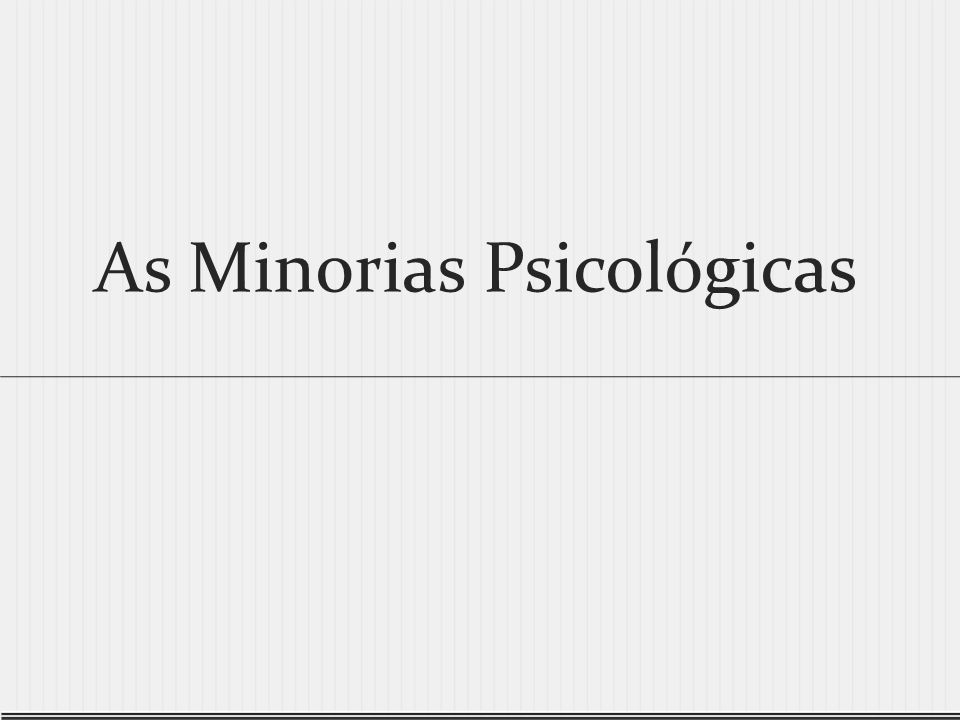As Minorias Psicológicas