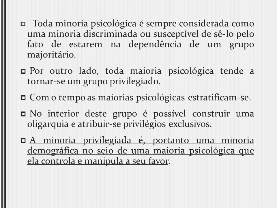 Com o tempo as maiorias psicológicas estratificam-se.