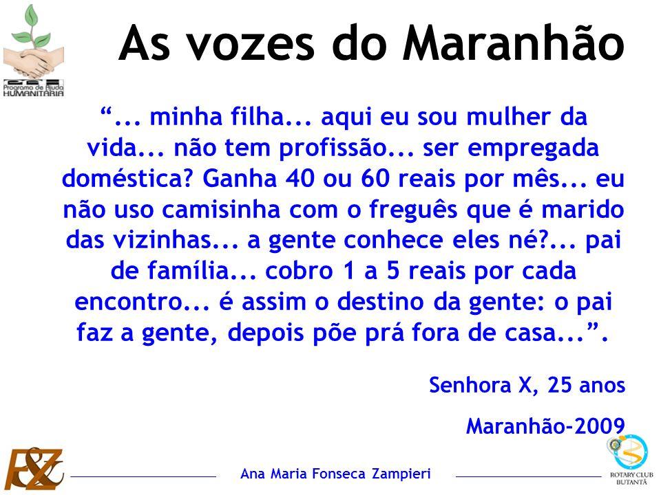As vozes do Maranhão Senhora X, 25 anos