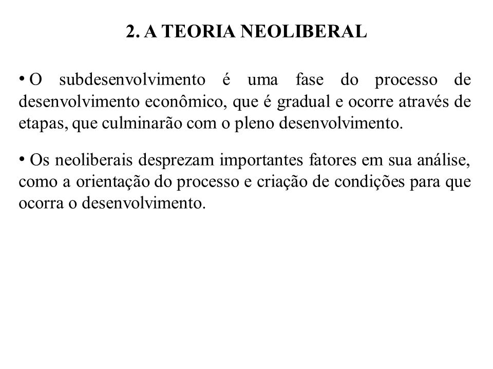 2. A TEORIA NEOLIBERAL
