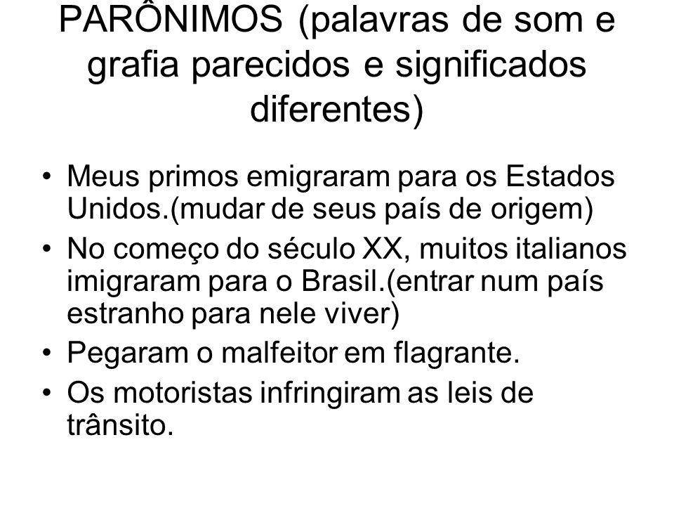 PARÔNIMOS (palavras de som e grafia parecidos e significados diferentes)