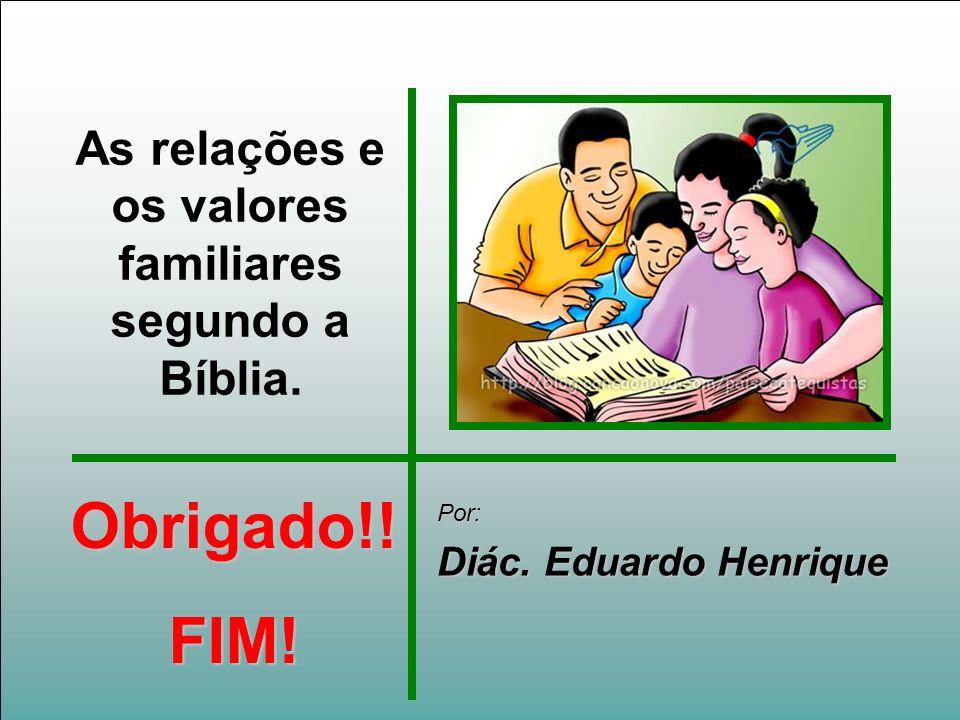 As relações e os valores familiares segundo a Bíblia.