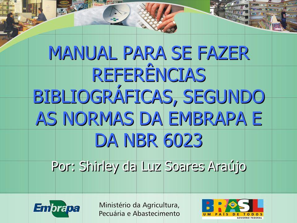 Por: Shirley da Luz Soares Araújo
