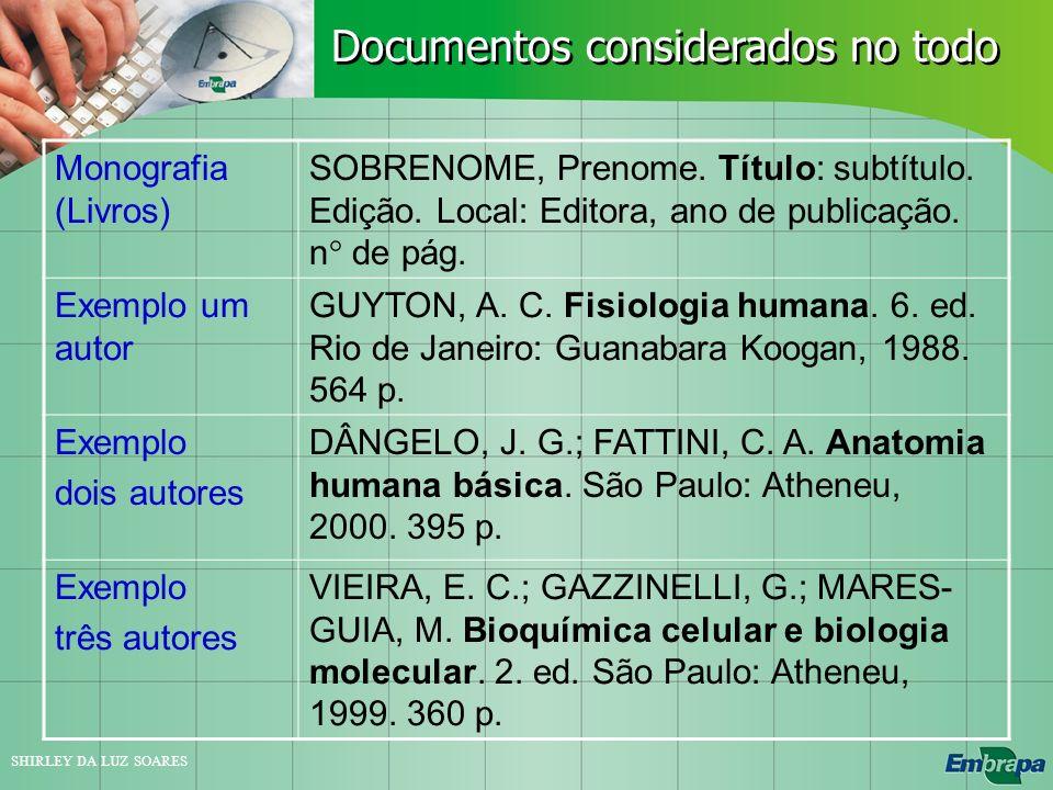 Documentos considerados no todo