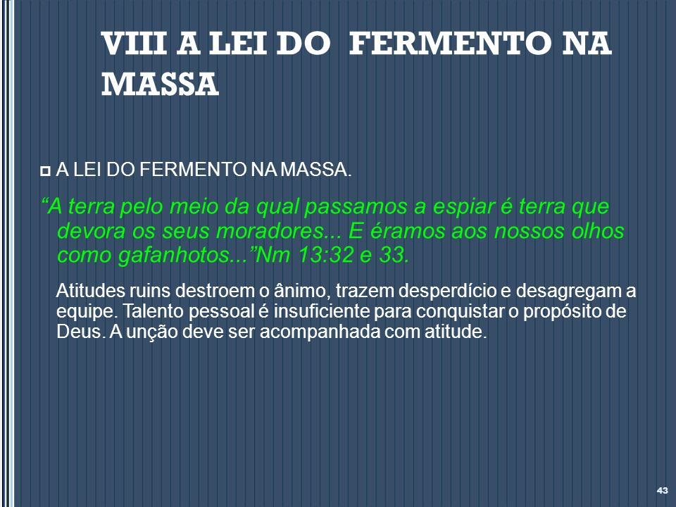VIII A LEI DO FERMENTO NA MASSA