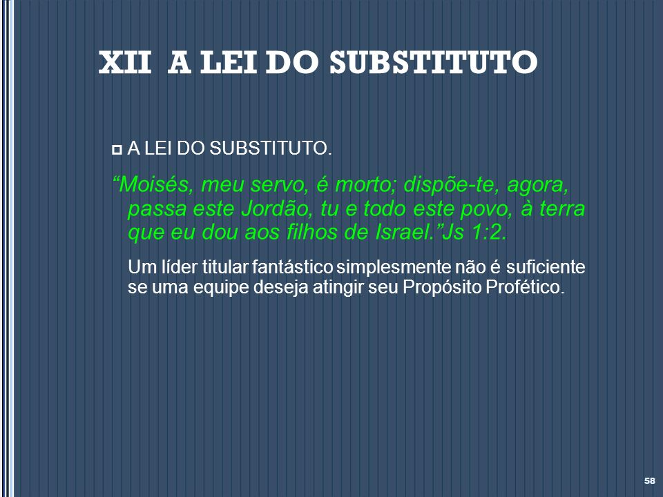 XII A LEI DO SUBSTITUTO A LEI DO SUBSTITUTO.