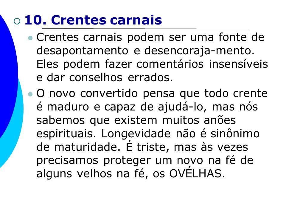 10. Crentes carnais