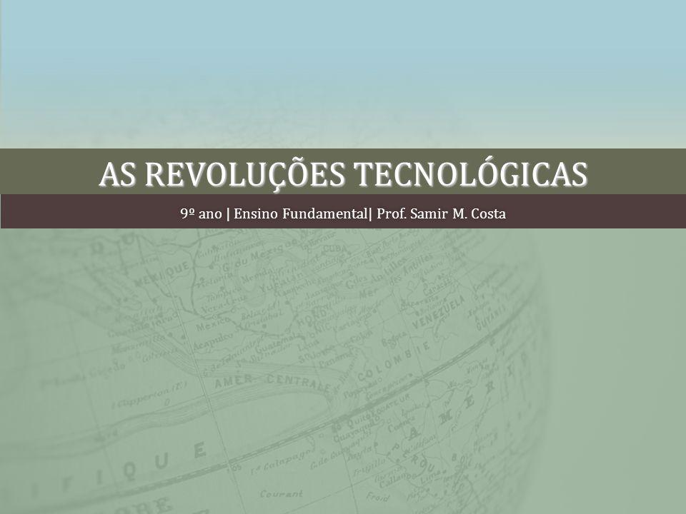 AS REVOLUÇÕES TECNOLÓGICAS