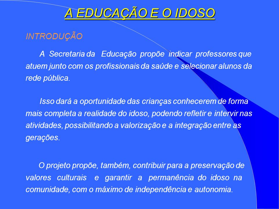 A EDUCAÇÃO E O IDOSO INTRODUÇÃO