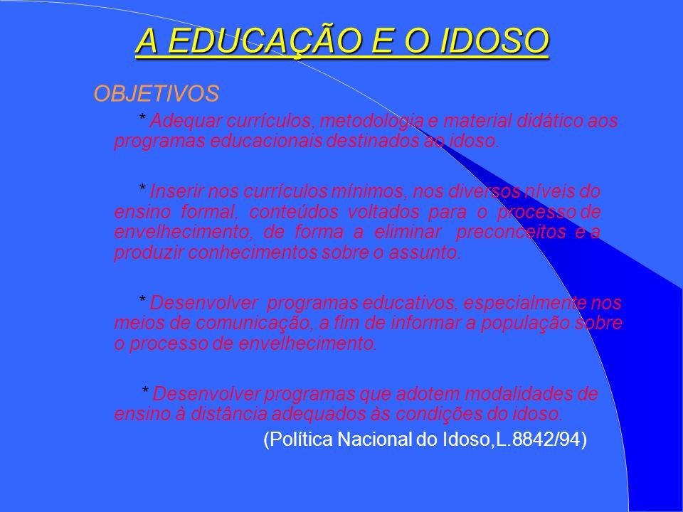 A EDUCAÇÃO E O IDOSO OBJETIVOS
