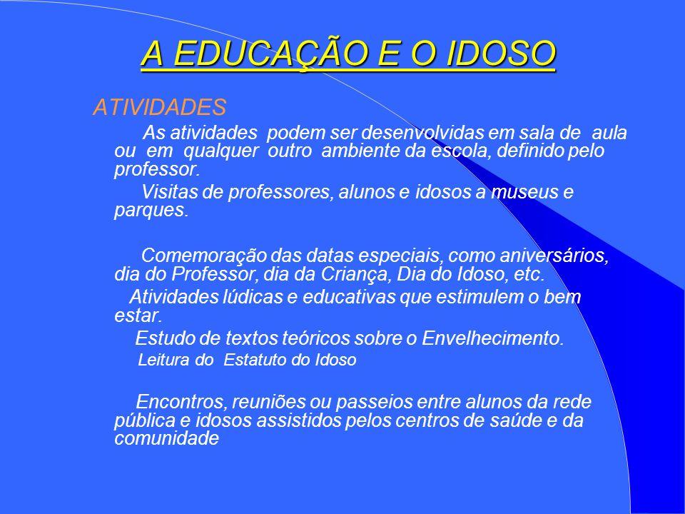 A EDUCAÇÃO E O IDOSO ATIVIDADES