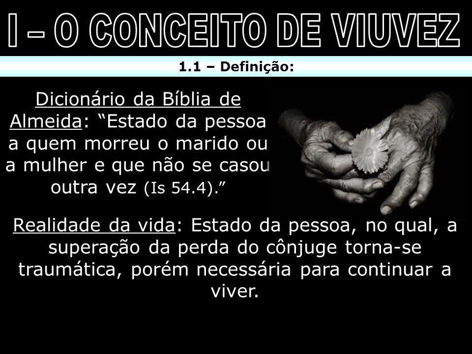 I – O CONCEITO DE VIUVEZ 1.1 – Definição: