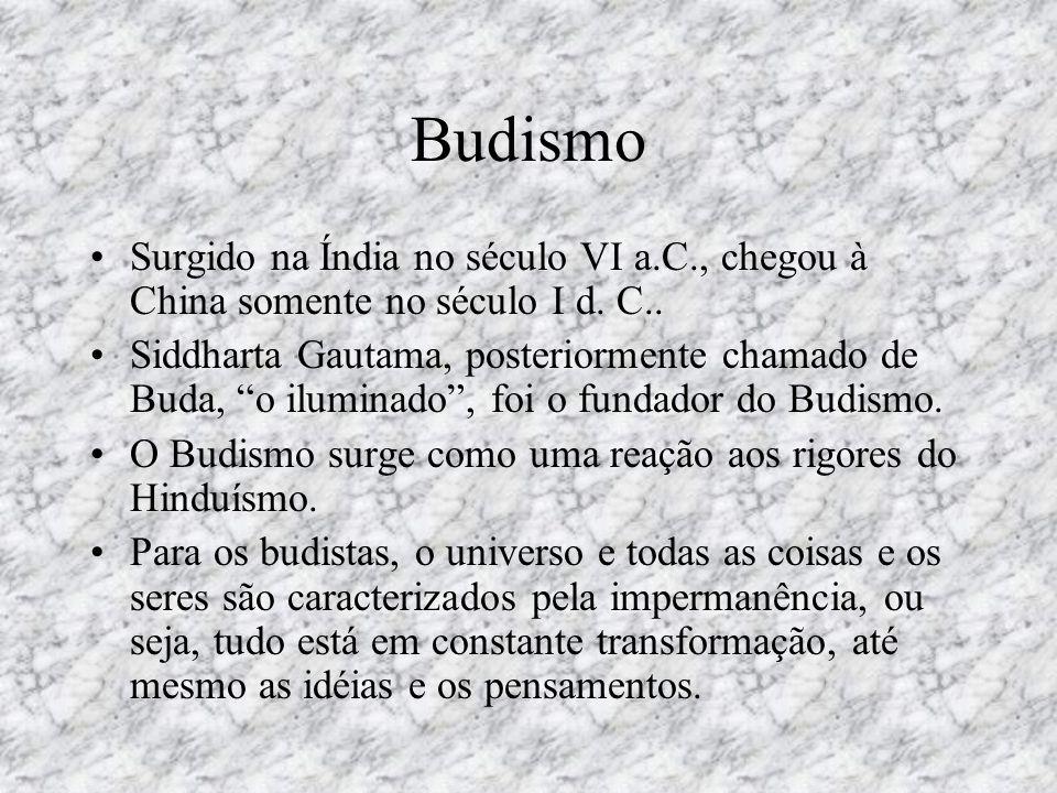 BudismoSurgido na Índia no século VI a.C., chegou à China somente no século I d. C..