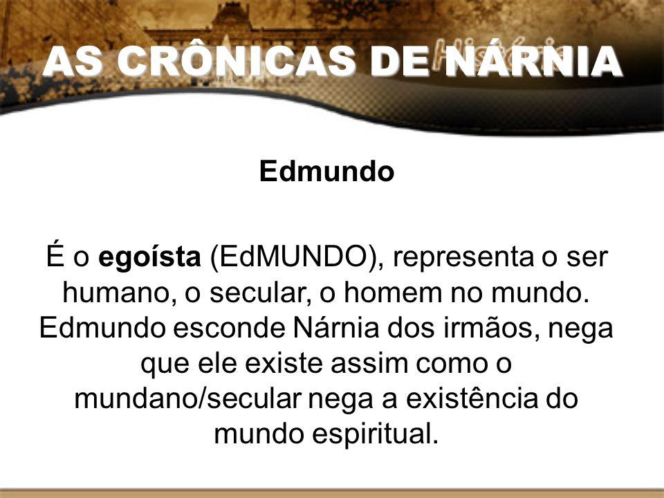 AS CRÔNICAS DE NÁRNIA Edmundo
