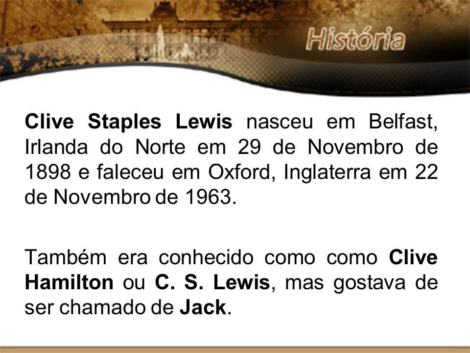 Clive Staples Lewis nasceu em Belfast, Irlanda do Norte em 29 de Novembro de 1898 e faleceu em Oxford, Inglaterra em 22 de Novembro de 1963.