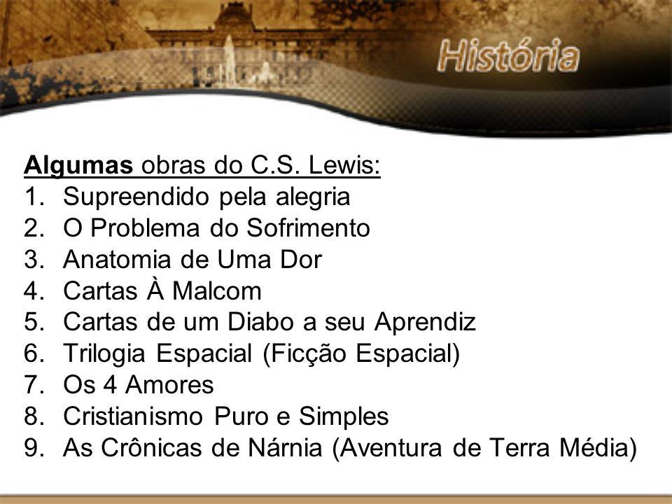 Algumas obras do C.S. Lewis: