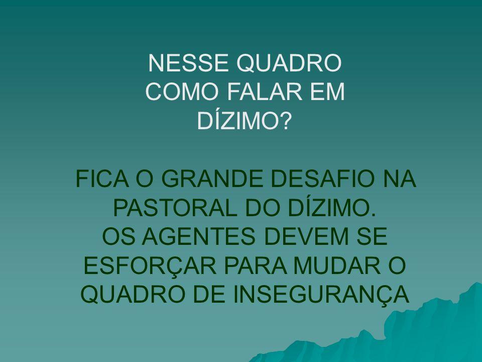 FICA O GRANDE DESAFIO NA PASTORAL DO DÍZIMO.