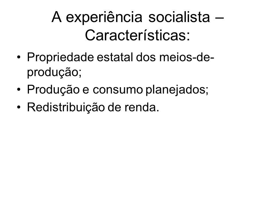 A experiência socialista – Características: