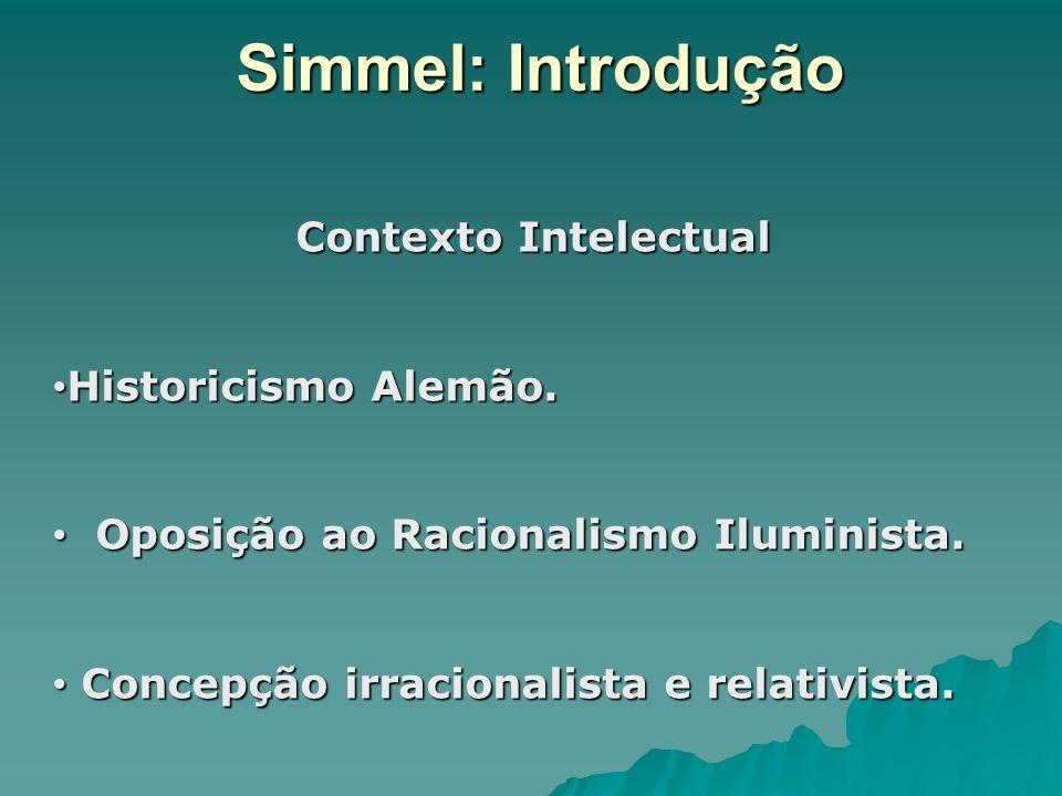 Simmel: Introdução Contexto Intelectual Historicismo Alemão.