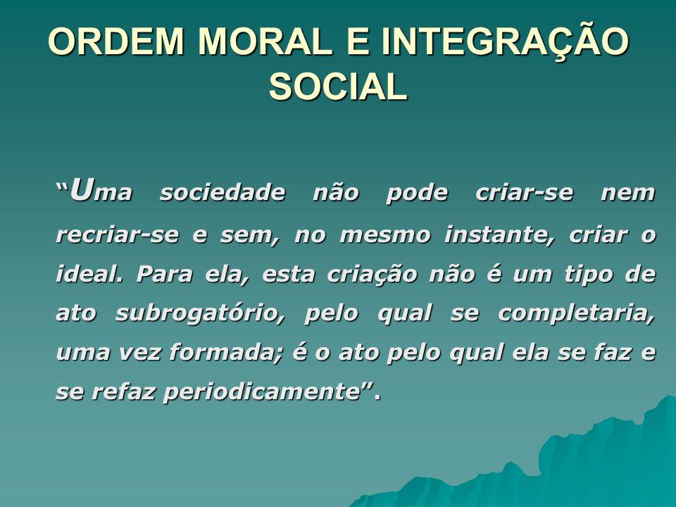 ORDEM MORAL E INTEGRAÇÃO SOCIAL