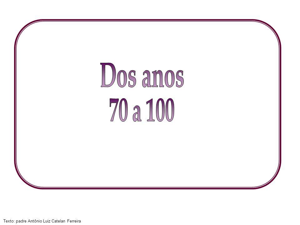 Dos anos 70 a 100
